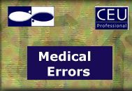 Medical Errors for Acupuncture Physicians <br>Online Continuing Education Course <br>(2 Florida CEUs/3 NCCAOM PDAs)